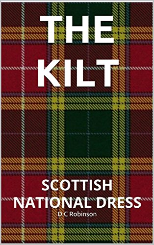 THE KILT: SCOTTISH NATIONAL DRESS (English Edition)