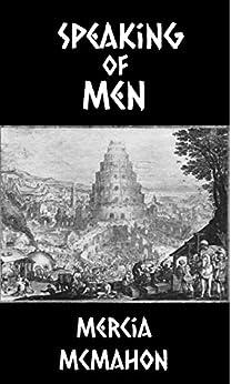 Speaking of Men by [McMahon, Mercia]