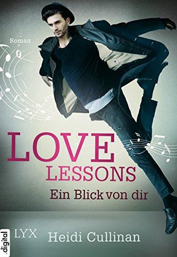 Love Lessons - Ein Blick von dir (Love-Lessons-Reihe 2) (Glee Musik-buch)