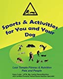 Sports & Activities for You & Your Dog (Lost Temple Fitness for People & Pets Book 2) (English Edition)