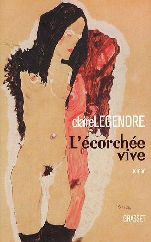 L'ecorchée vive par Claire Legendre