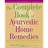 The Complete Book of Ayurvedic Home Remedies: Based on the Timeless Wisdom of India's 5,000-Year-Old Medical System
