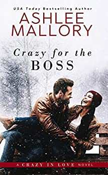 Crazy for the Boss (Crazy in Love) by [Mallory, Ashlee]