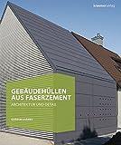 Gebäudehüllen aus Faserzement: Architektur und Detail
