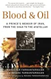 Image de Blood & Oil: A Prince's Memoir of Iran, from the Shah to the Ayatollah
