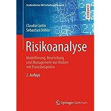 Risikoanalyse: Modellierung, Beurteilung und Management von Risiken mit Praxisbeispielen (Studienbücher Wirtschaftsmathematik)