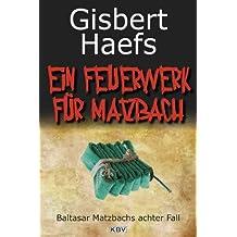 Ein Feuerwerk für Matzbach: Baltasar Matzbachs achter Fall