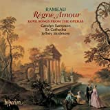 Rameau - Règne Amour (Love Songs from the Operas) / Carolyn Sampson