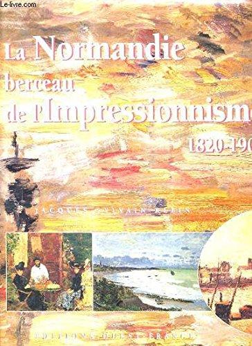 La Normandie, berceau de l'impressionnisme : 1820-1900