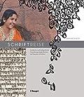 Schriftreise - Grafische und kalligrafische Gestaltungsmöglichkeiten mit fremden Schriften
