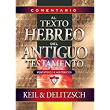 Comentario al texto hebreo del Antiguo Testamento: Pentateuco e Históricos (Pentateuco E Historicos)