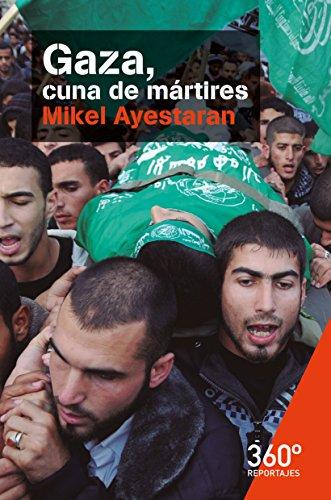 Gaza, cuna de mártires (Reportajes360º)