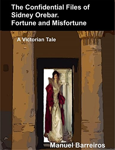 Book cover image for The Confidential Files of Sidney Orebar. Fortune and Misfortune: A Victorian Tale