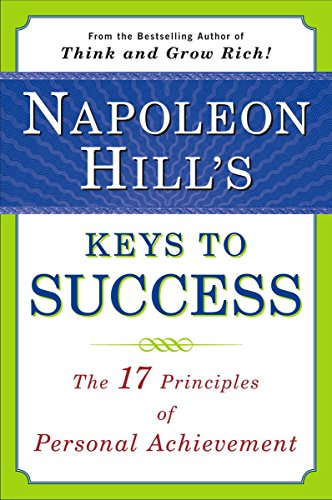 Pdf napoleon hill s keys to success full ebook xsar46yt4r napoleon hill s keys to success the 17 principles of person a companion to the inspirational business book think and grow rich offers an expansion of the fandeluxe Gallery