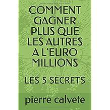 COMMENT GAGNER PLUS QUE LES AUTRES A L'EURO MILLIONS: LES 5 SECRETS