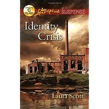 Identity Crisis (Love Inspired Suspense) by Laura Scott (2012-05-01)