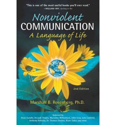 Nonviolent Communication: A Language of Life -- Second 2nd Edition