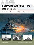 German Battleships 1914?18 (1): Deutschland, Nassau and Helgoland classes (New Vanguard)