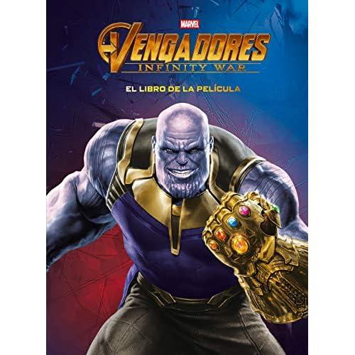 Vengadores. Infinity War. El libro de la película (Marvel. Los Vengadores) 2