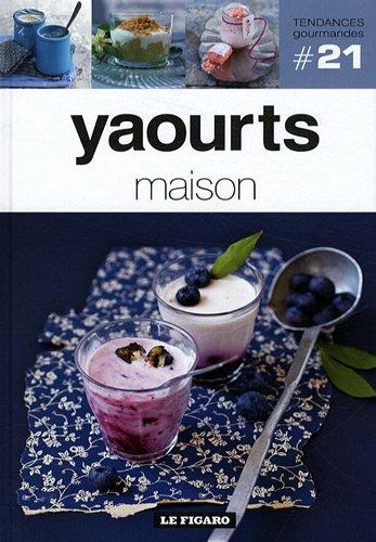 Yaourts maison - Volume 21 par Le Figaro