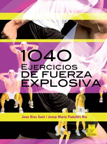 Mil 40 ejercicios de fuerza explosiva (Entrenamiento Deportivo) (Spanish Edition)