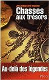 Chasses aux trésors : Au-delà des légendes de Jean-Christophe Brisard ( 6 novembre 2008 )