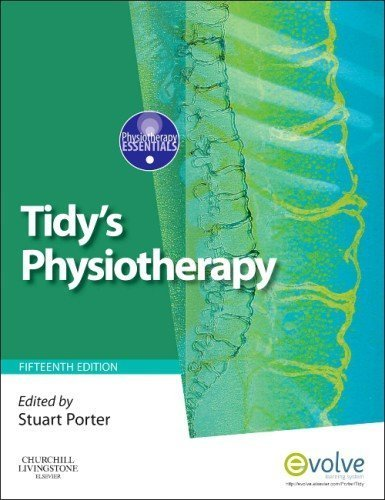 Tidy's Physiotherapy, 15e (Physiotherapy Essentials) by Porter Ph D BSc Hons Grad. Dip. Phys. M.C.S.P. F.H.E.A. S.R.P. Cert.M.H.S.<br><br>Ph D BSc Hons Grad. Dip. Phys. M.C.S.P. F.H.E.A. S.R.P. Cert.M.H.S., Stuart (2013) Paperback