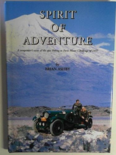 Spirit of Adventure: Competitor's View of the Epic Peking to Paris Motor Challenge of 1997 por Brian Ashby