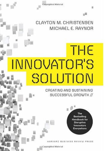 Buchseite und Rezensionen zu 'The Innovator's Solution: Creating and Sustaining Successful Growth' von Clayton M. Christensen