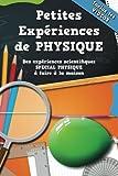 Telecharger Livres Petites Experiences de Physique avec VIDEOS 10 Experiences de physique a faire a la maison pour enfants inclus les videos (PDF,EPUB,MOBI) gratuits en Francaise