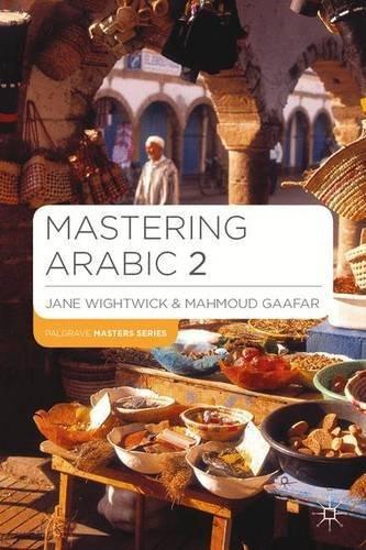 Mastering Arabic 2 (Palgrave Master Series (Languages)) by Jane Wightwick (2009-05-18)