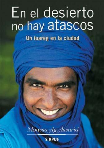 En El Desierto No Hay Atascos (Travesías) por Moussa Ag Assarid