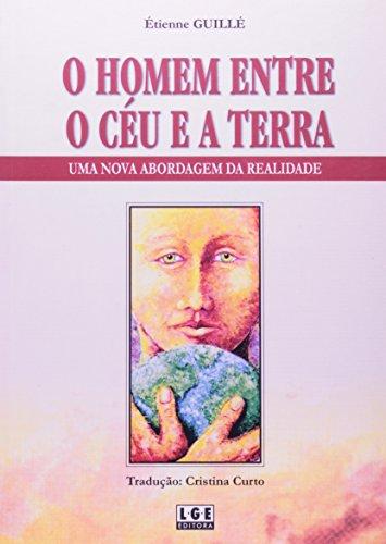 O Homem Entre O Céu E A Terra (Em Portuguese do Brasil)