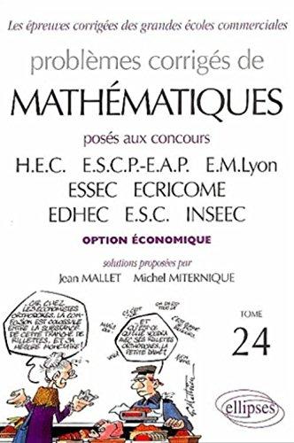 Mathématiques posés aux concours des écoles commerciales (voie économique), tome 24 par Jean Mallet