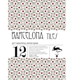 [(Barcelona Tiles: Gift & Creative Paper Book Vol. 36)] [Author: Pepin Van Roojen] published on (January, 2013)