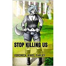 Stop Killing Us (English Edition)