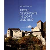 Tirols Geschichte in Wort und Bild