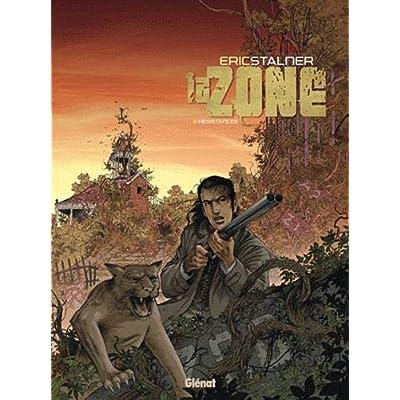 La Zone - Tome 02: Résistances