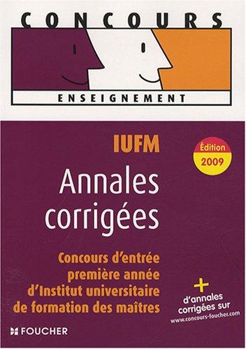 Annales corrigées IUFM : Concours d'entrée en 1e année d'institut universitaire de formation des maîtres