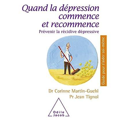 Quand la dépression commence et recommence: Prévenir la récidive dépressive (Guides pour s'aider soi-même)