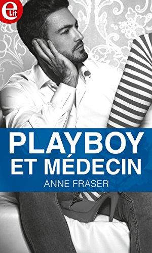 Playboy et médecin (E-LIT) (French Edition)