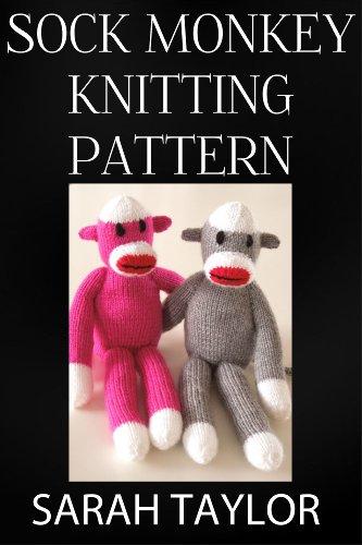 Sock Monkey Knitting Pattern Ebook Sarah Taylor Amazon