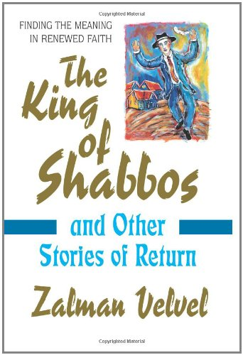 King of Shabbos: And Other Stories of Return