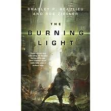 The Burning Light by Bradley P. Beaulieu (2016-11-01)