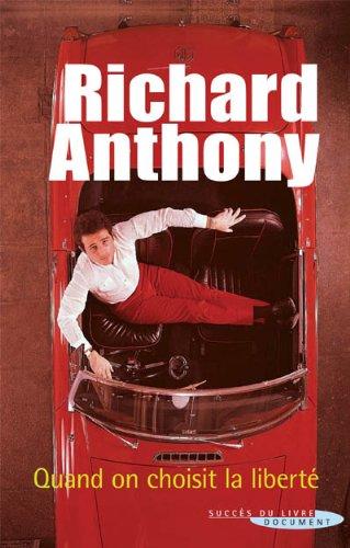 Quand on choisit la liberté par Richard Anthony