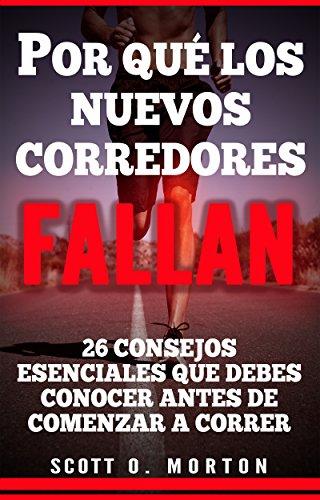 Por qué los Nuevos Corredores Fallan: ¡26 Consejos esenciales que debes conocer antes de comenzar a correr! (Principiante a Finalizador nº 1)