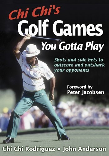 Chi Chi's Golf Games You Gotta Play by Fuzzy Zoeller (Foreword), Chi Chi Rodriguez (1-Feb-2003) Paperback