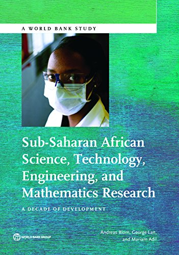 Sub-Saharan African Science, Technology, Engineering, and Mathematics Research: A Decade of Development (World Bank Studies) (English Edition)