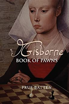 Gisborne: Book of Pawns (The Gisborne Saga 1) by [Batten, Prue]