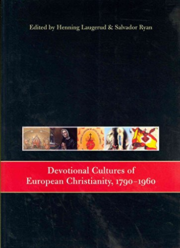 [(Devotional Cultures of European Christianity, 1790 - 1960)] [Edited by Henning Laugerud ] published on (April, 2012)
